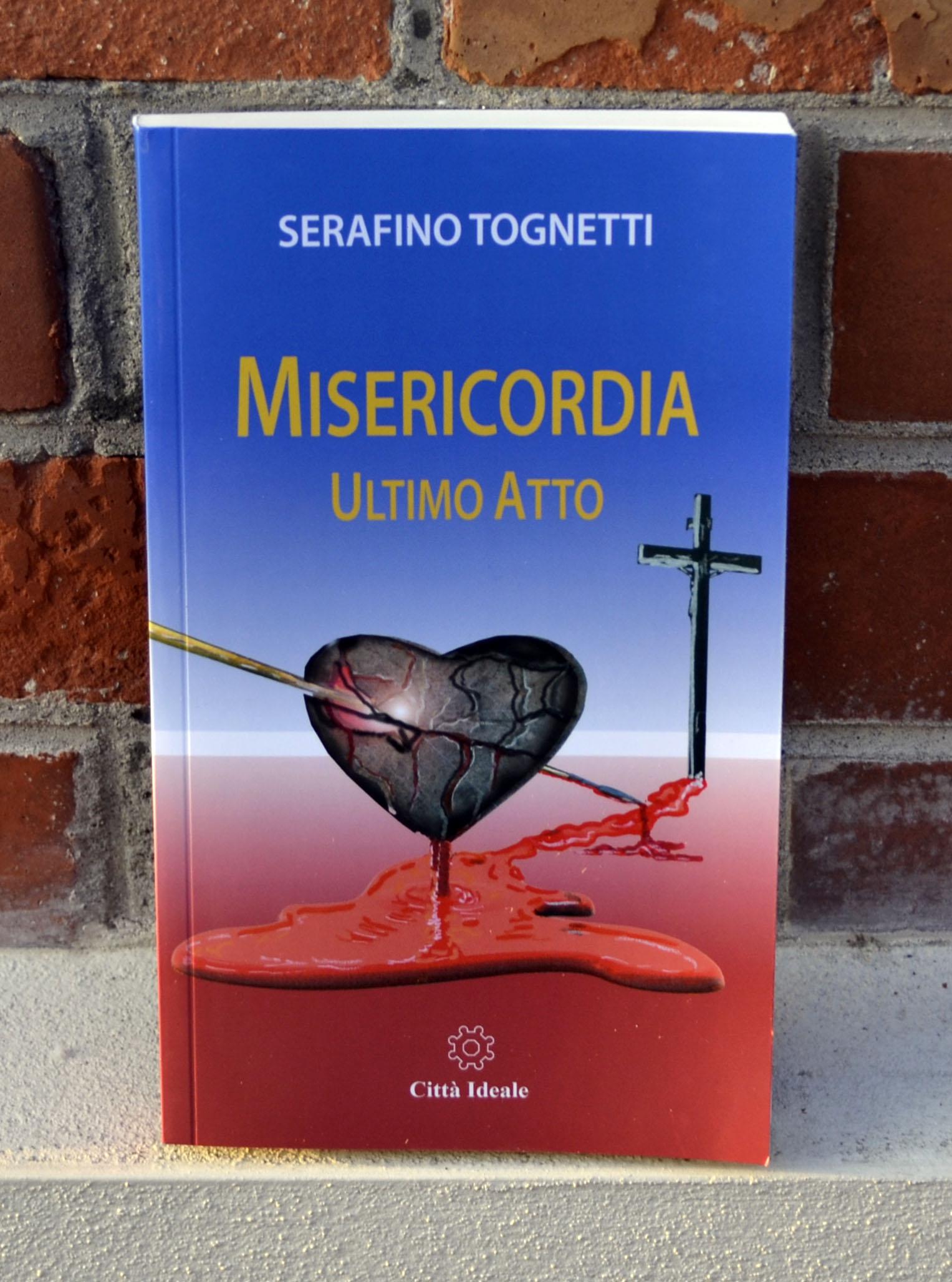 Misericordia Ultimo Atto di Serafino Tognetti