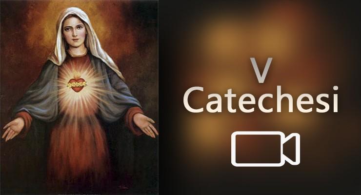 quinta catechesi cuore immacolato di maria