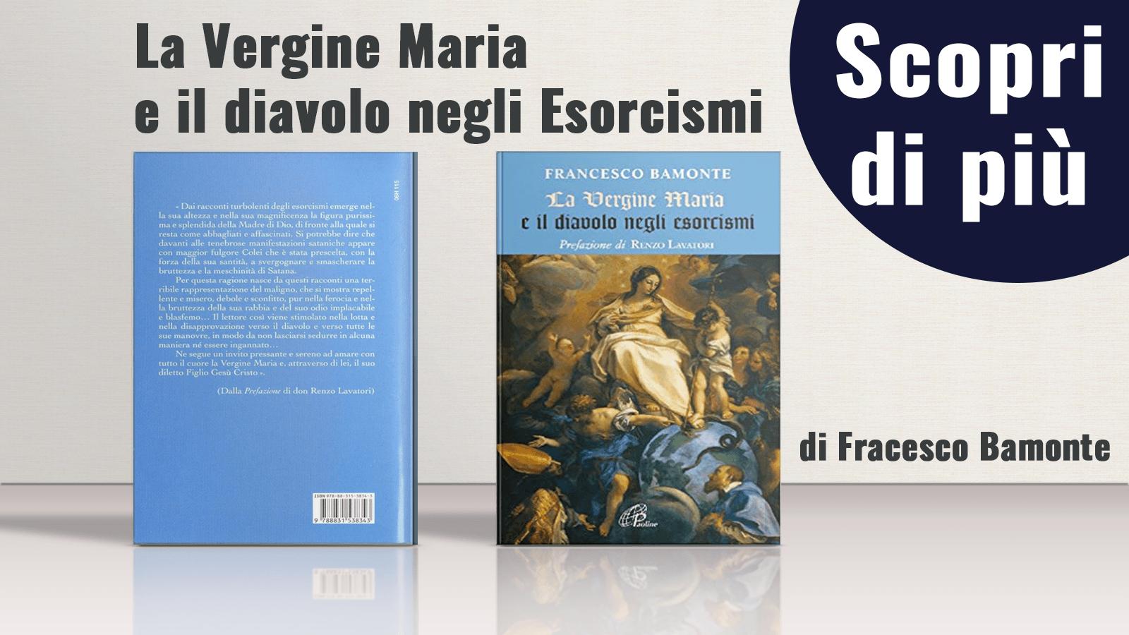 LA VERGINE MARIA E IL DIAVOLO NEGLI ESORCISMI DI FRANCESCO BAMONTE