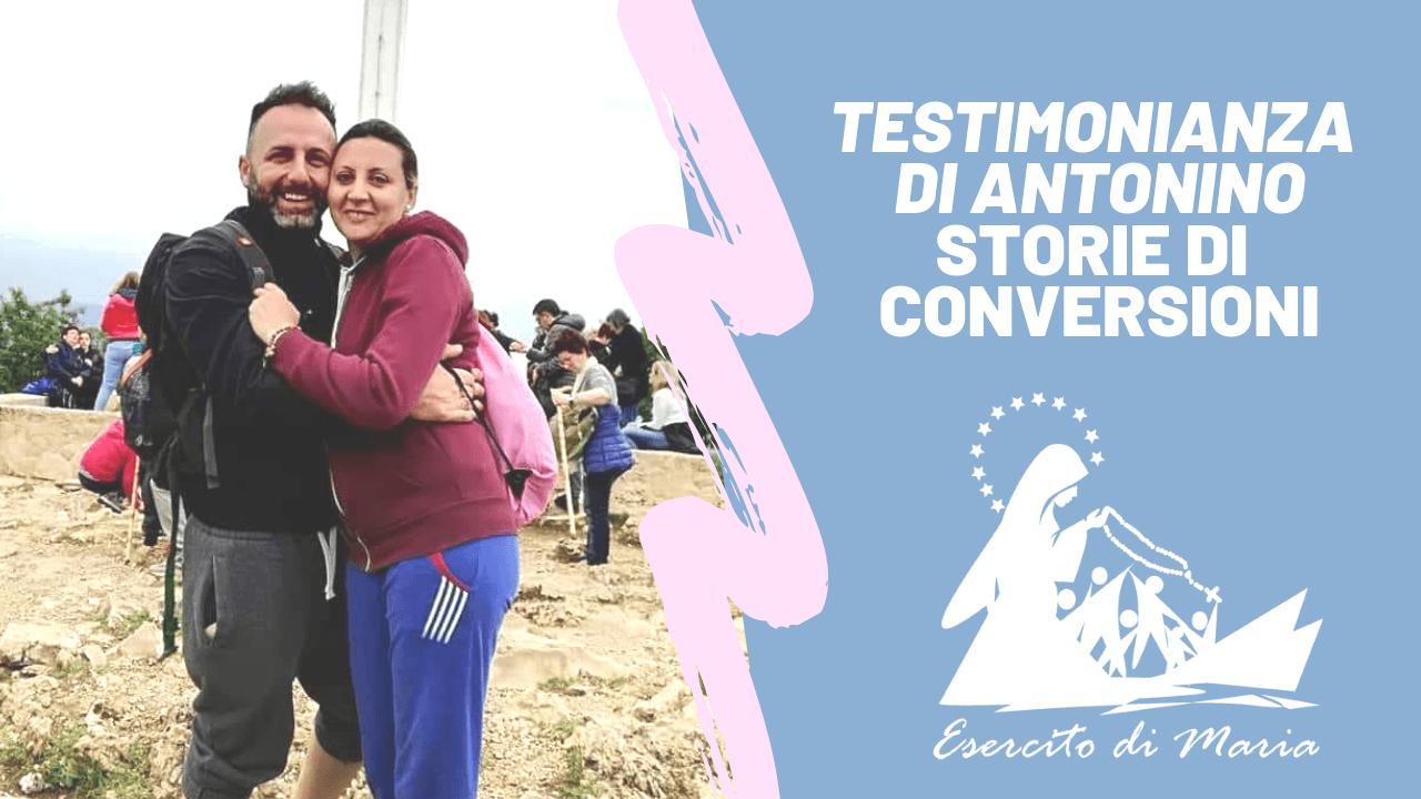 Testimonianza di conversione di Antonino dell'Esercito di Maria