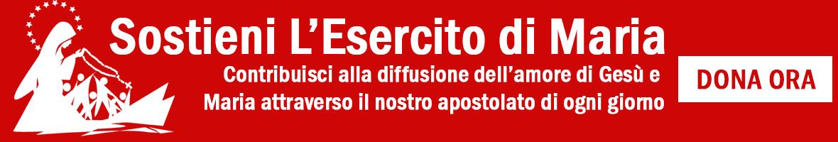 DONA ORA CONTRIBUENDO ALL'APOSTOLATO DELL'ESERCITO DI MARIA